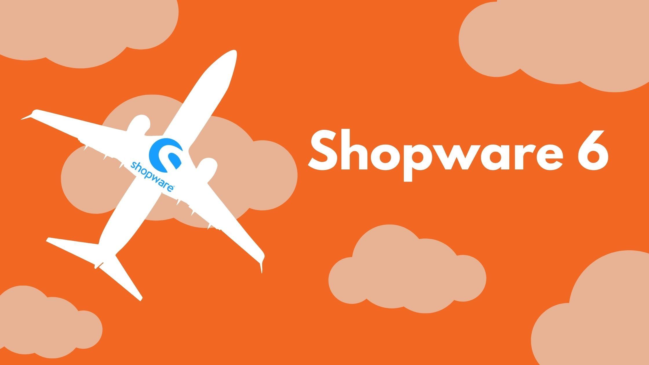 Is Shopware 6 een juiste keuze voor mijn webshop?